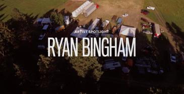 RYAN BINGHAM – ARTIST SPOTLIGHT